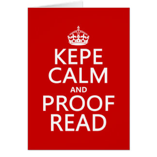 Keep Calm and Proofread (kepe) (in any color) Greeting Card