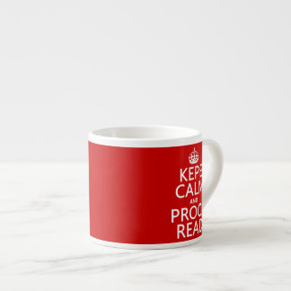 Keep Calm and Proofread (kepe) (in any color) Espresso Cup