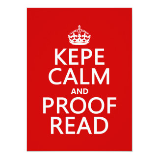 Keep Calm and Proofread (kepe) (in any color) Custom Invitations