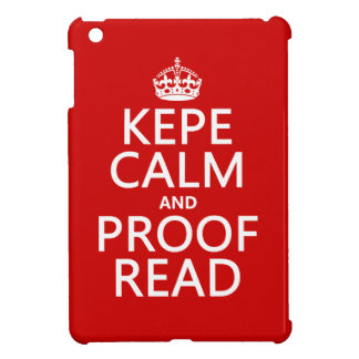 Keep Calm and Proofread (kepe) (in any color) iPad Mini Cover