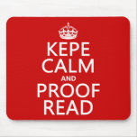 Keep Calm and Proofread (kepe) (in any color) Mouse Pad