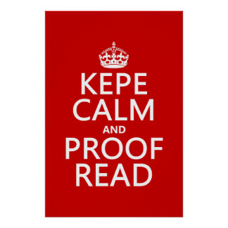 Keep Calm and Proofread (kepe) (in any color) Poster