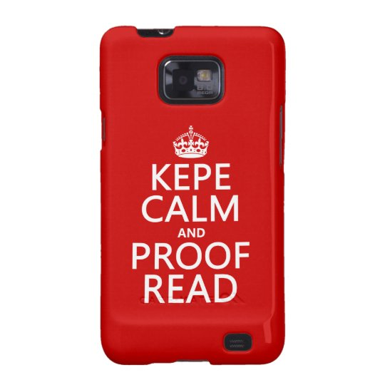 Keep Calm and Proofread (kepe) (in any color) Samsung Galaxy S2 Cover