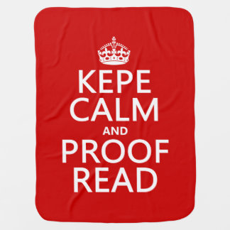 Keep Calm and Proofread (kepe) (in any color) Stroller Blanket