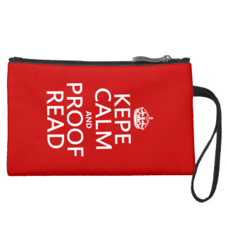 Keep Calm and Proofread (kepe) (in any color) Suede Wristlet Wallet