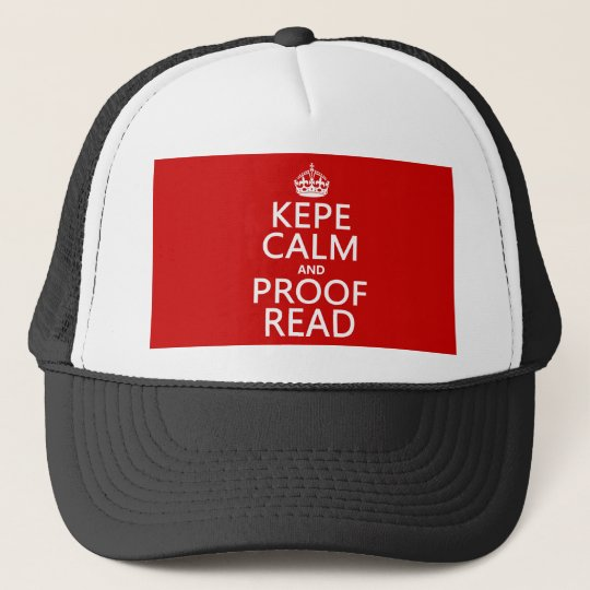 Keep Calm and Proofread (kepe) (in any color) Trucker Hat