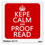 Keep Calm and Proofread (kepe) (in any color) Room Stickers