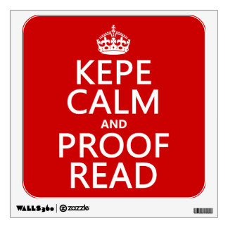 Keep Calm and Proofread kepe in any color Room Graphic