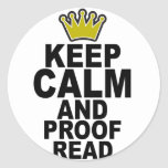 Keep Calm and Proofread Tee.png Round Sticker