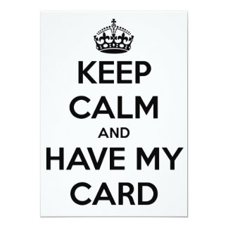KEEP CALM AND PROPERTY MY CARD