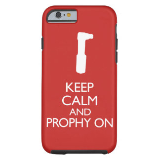 Keep Calm and Prophy On iPhone 6/6s Case