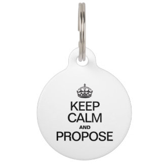 KEEP CALM AND PROPOSE PET NAME TAG