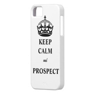 Keep Calm and Prospect Phone Case