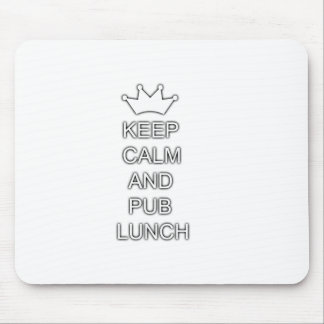 Keep calm and pub lunch mouse pad