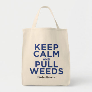 Keep Calm and Pull Weeds Grocery Tote Bag