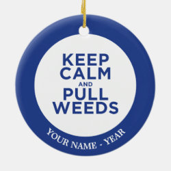 Circle Ornament with Keep Calm and Pull Weeds design