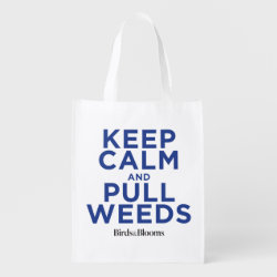 Reusable Grocery Bag with Keep Calm and Pull Weeds design