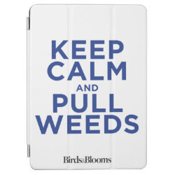 iPad Air Cover with Keep Calm and Pull Weeds design