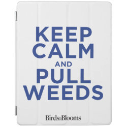 iPad 2/3/4 Cover with Keep Calm and Pull Weeds design