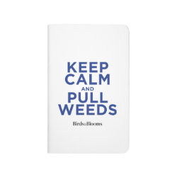 Pocket Journal with Keep Calm and Pull Weeds design
