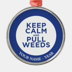 Premium circle Ornament with Keep Calm and Pull Weeds design