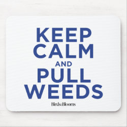 Mousepad with Keep Calm and Pull Weeds design