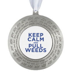 Round Ornament with Keep Calm and Pull Weeds design