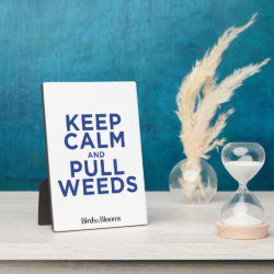 Photo Plaque 5' x 7' with Easel with Keep Calm and Pull Weeds design