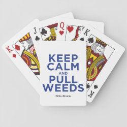 Playing Cards (Poker) with Keep Calm and Pull Weeds design