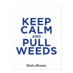 Postcard with Keep Calm and Pull Weeds design