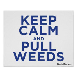 Matte Poster with Keep Calm and Pull Weeds design