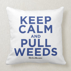 Throw Pillow 20' x 20' with Keep Calm and Pull Weeds design