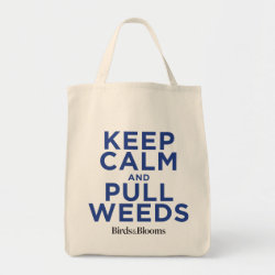 Grocery Tote with Keep Calm and Pull Weeds design