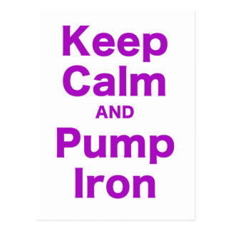 Keep Calm and Pump Iron Post Cards