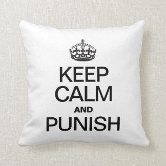 KEEP CALM AND PUNISH PILLOWS