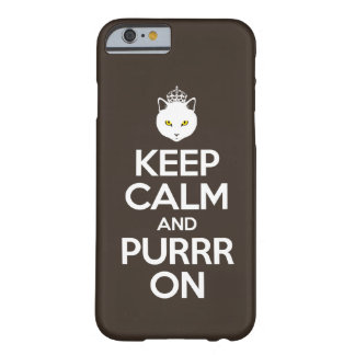 Keep Calm and Purrr On Barely There iPhone 6 Case