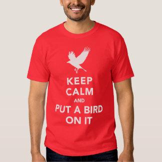 Keep calm and put a bird on it shirt