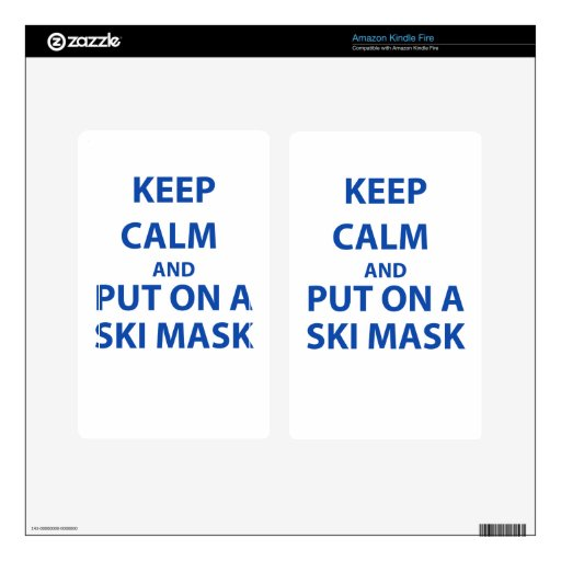 Keep Calm and Put on a ski mask! Skin For Kindle Fire