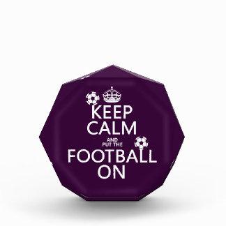 Keep Calm and (put the) Football On (customizable) Acrylic Award