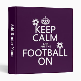 Keep Calm and (put the) Football On (customizable) Binder