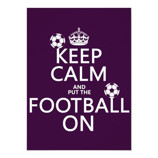 Keep Calm and (put the) Football On (customizable) Card