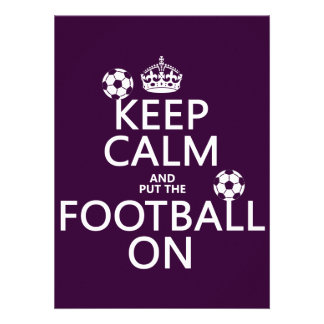 Keep Calm and (put the) Football On (customizable) Invite