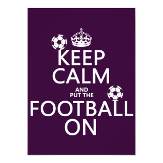 Keep Calm and (put the) Football On (customizable) 5.5x7.5 Paper Invitation Card