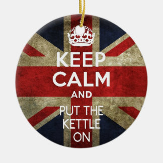 KEEP CALM AND PUT THE KETTLE ON CERAMIC ORNAMENT
