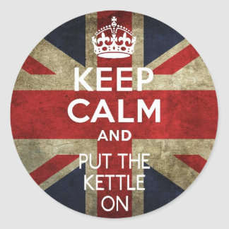 KEEP CALM AND PUT THE KETTLE ON CLASSIC ROUND STICKER
