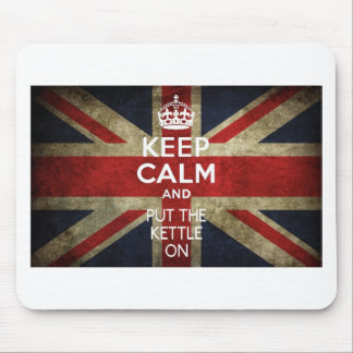 KEEP CALM AND PUT THE KETTLE ON MOUSE PAD