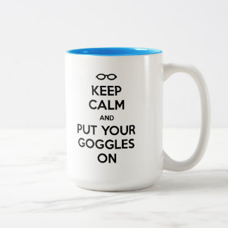 Keep Calm and Put Your Goggles On Coffee Mug