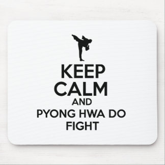 Keep Calm And Pyong Hwa Do Fight Mouse Pad