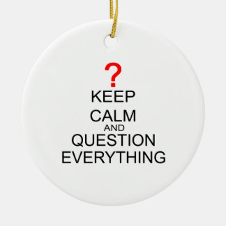 Keep Calm And Question Everything Double-Sided Ceramic Round Christmas Ornament