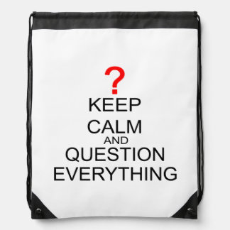 Keep Calm And Question Everything Drawstring Bag